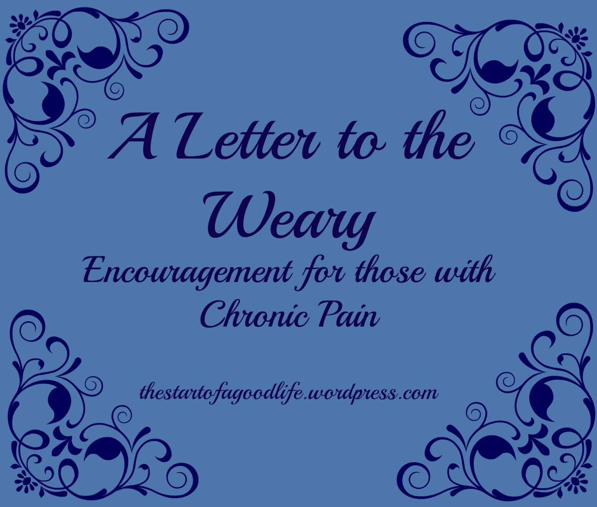 A Letter to the Weary