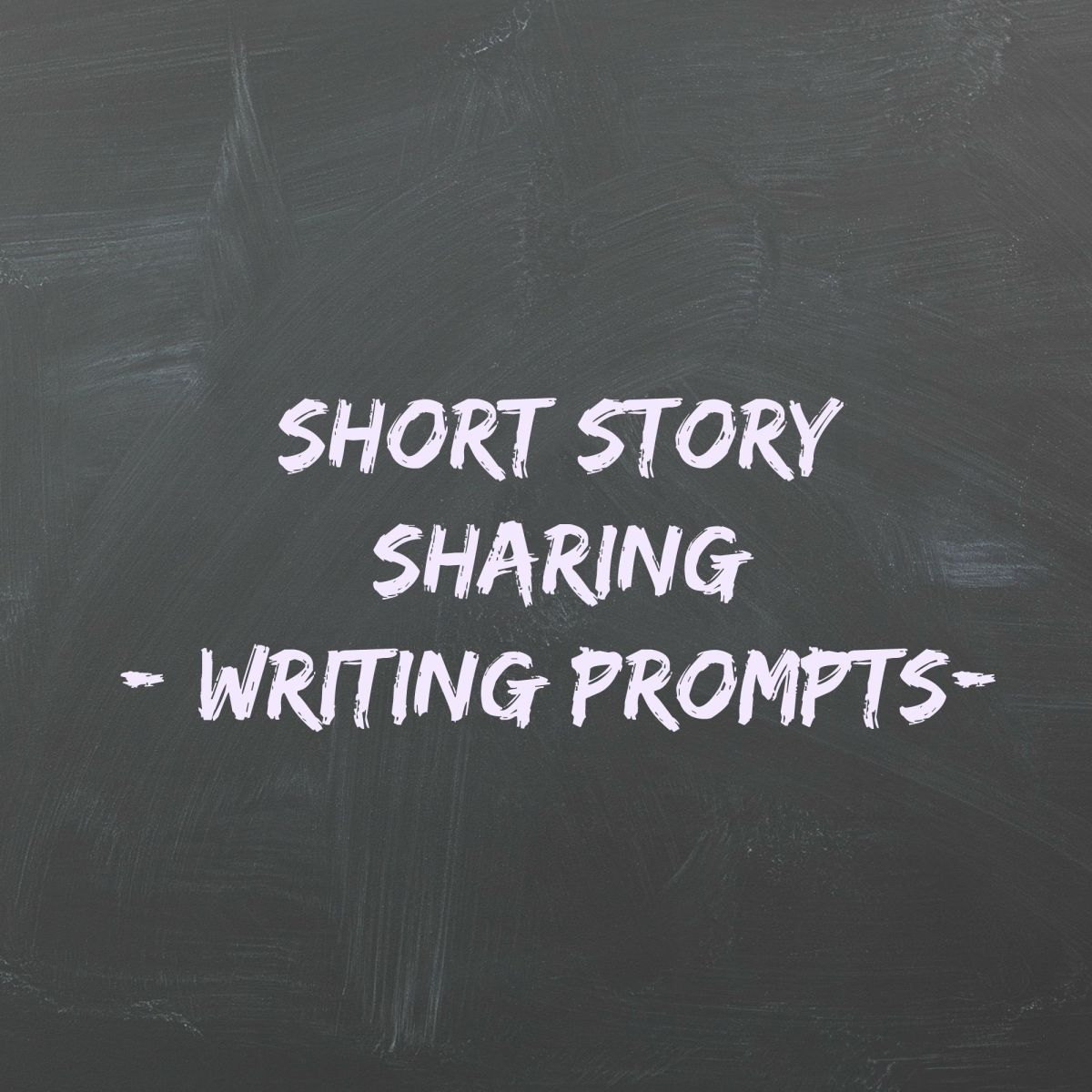 Short Story Sharing - writing prompts